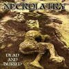 NECROLATRY – Dead & Buried CD